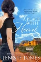 A Place With Heart ebook by Jennie Jones