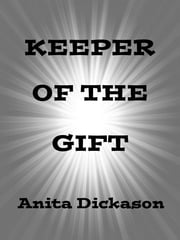 Keeper of the Gift ebook by Anita Dickason