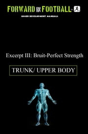 Bruit-Perfect Soccer Strength (Trunk/ Upper Body) - Forward in Football III ebook by Paul Watson Fraughton,Paul Fraughton