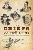 The Chiefs of Council Bluffs ebook by Gail Geo. Holmes,Brent Fredrickson