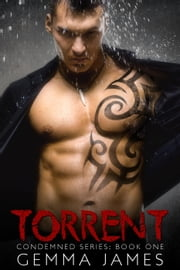 Torrent - Condemned, #1 ebook by Gemma James
