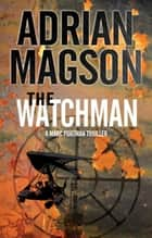 The Watchman ebook by Adrian Magson