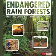 Endangered Rain Forests - Investigating Rain Forests in Crisis audiobook by Rani Iyer