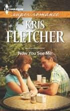 Now You See Me ebook by Kris Fletcher