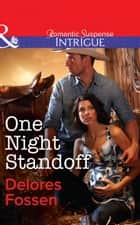 One Night Standoff (Mills & Boon Intrigue) ebook by Delores Fossen