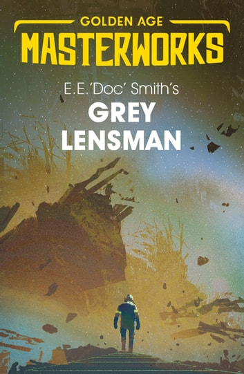 Grey Lensman ebook by E.E. 'Doc' Smith
