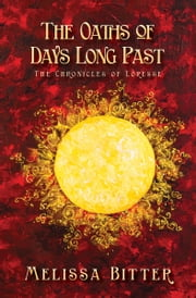 The Oaths of Days Long Past ebook by Melissa Bitter