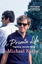 A Private Life ebook by Michael Kirby