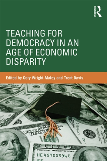 Teaching for Democracy in an Age of Economic Disparity ebook by