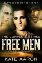 Free Men: The Complete Series ebook by Kate Aaron