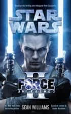 The Force Unleashed II ebook by Sean Williams