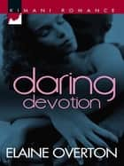 Daring Devotion (Mills & Boon Kimani) eBook by Elaine Overton