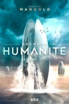 Seconde Humanité ebook by Adrien Mangold