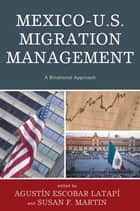 Mexico-U.S. Migration Management - A Binational Approach ebook by Augustín Escobar Latapí, Susan F. Martin