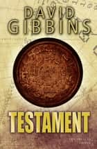 Testament ebook by David GIBBINS, Béatrice GUISSE-LARDIT