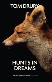 Hunts in Dreams ebook by Tom Drury