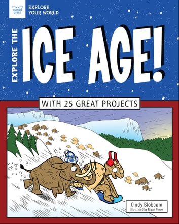Explore The Ice Age Ebook By Cindy Blobaum 9781619305793