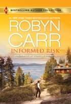 Informed Risk - A Hero For Sophie Jones ebook by Robyn Carr, Christine Rimmer