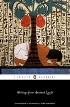 Writings from Ancient Egypt ebook by Toby Wilkinson