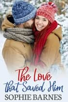 The Love That Saved Him ebook by Sophie Barnes