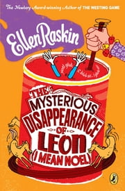 The Mysterious Disappearance of Leon (I Mean Noel) ebook by Ellen Raskin