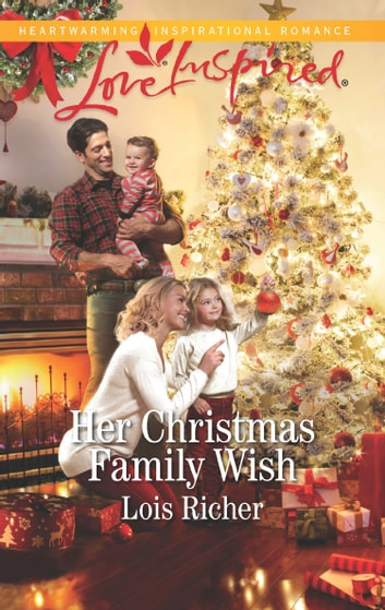 Her Christmas Family Wish (Mills & Boon Love Inspired) (Wranglers Ranch, Book 2) ebook by Lois Richer