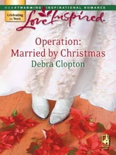 Operation: Married by Christmas ebook by Debra Clopton