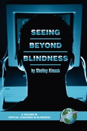 Seeing Beyond Blindness ebook by Shelley Kinash,Ronald J. Ferguson