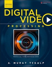 Digital Video Processing ebook by A. Murat Tekalp