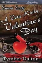 A Very Kinky Valentine's Day ebook by Tymber Dalton