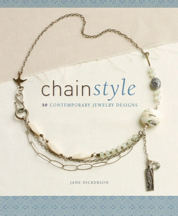 Chain Style - 5 Contemporary Jewelry Designs ebook by Jane Dickerson
