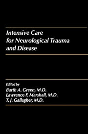 Intensive Care for Neurological Trauma and Disease ebook by