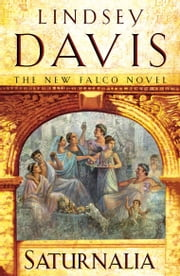 Saturnalia - (Falco 18) ebook by Lindsey Davis