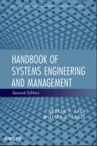 Handbook of Systems Engineering and Management ebook by Andrew P. Sage,William B. Rouse