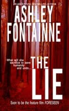 The Lie ebook by Ashley Fontainne