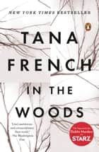 In the Woods - A Novel eBook by Tana French