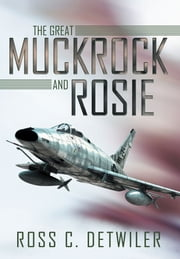 The Great Muckrock and Rosie ebook by Ross C. Detwiler