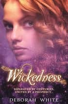 Wickedness ebook by Deborah White