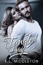 Tangled Fury eBook by K.L. Middleton, Cassie Alexandra