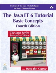 The Java EE 6 Tutorial - Basic Concepts ebook by Eric Jendrock,Ian Evans,Devika Gollapudi,Kim Haase,Chinmayee Srivathsa