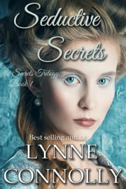 Seductive Secrets - Secrets ebook by Lynne Connolly