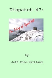 Dispatch #47: The Taking of Signal Hill ebook by Jeff Rose-Martland