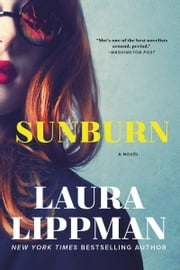 Sunburn - A Novel ebook by Laura Lippman
