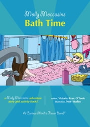 Bath Time - Molly Moccasins ebook by Victoria Ryan O'Toole,Urban Fox Studios