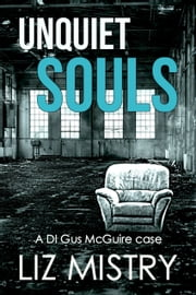 Unquiet Souls ebook by Liz Mistry