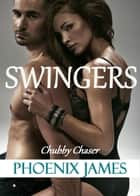 Swingers (Chubby Chaser) - Swingers ebook by Phoenix James