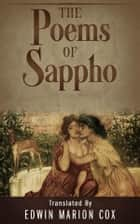 The Poems Of Sappho ebook by Translated By Edwin Marion Cox