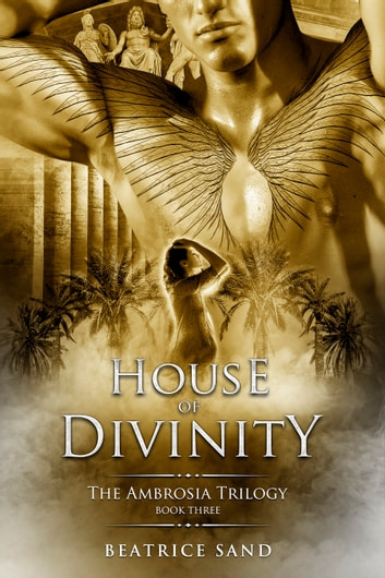 House of Divinity ebook by Beatrice Sand