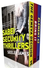 Sabel Security Series: Books 1-3 ebook by Seeley James