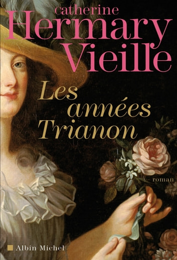 Les Années Trianon ebook by Catherine Hermary-Vieille